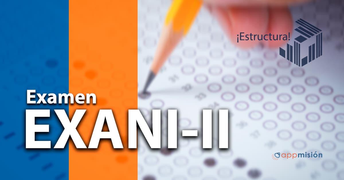 Estructura examen exani-ii